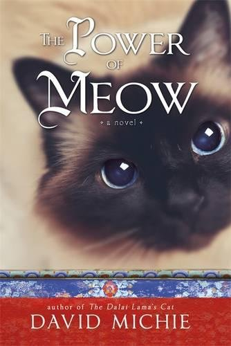 The Power of Meow (Dalai Lamas Cat 3) por David Michie