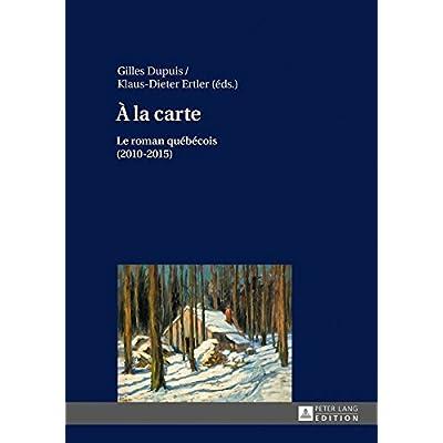 À La Carte: Le Roman Québécois (2010-2015)
