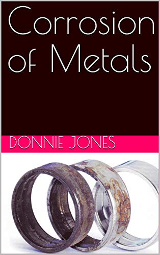 Corrosion of Metals (English Edition)