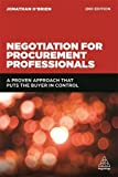 Negotiation for Procurement Professionals: A Proven Approach that Puts the Buyer in Control