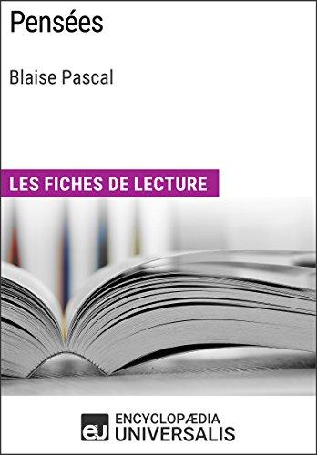 Pensées de Blaise Pascal: Les Fiches de lecture d'Universalis