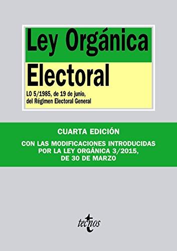 Ley Orgánica Electoral: LO 5/1985, de 19 de junio, del Régimen Electoral General (Derecho - Biblioteca De Textos Legales) por Editorial Tecnos