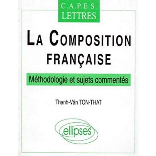 La composition française : Méthodologie et sujets commentés