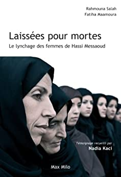 Laissées pour mortes : Le lynchage des femmes de Hassi Messaoud par [Salah, Rahmouna, Maamoura, Fatiha, Kaci , Nadia]