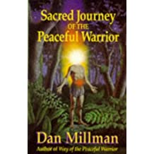 Sacred Journey of the Peaceful Warrior by Dan Millman (1991-06-02)