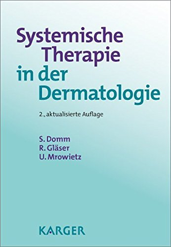Systemische Therapie in der Dermatologie: Ein praktischer Ratgeber zur Verordnung, Anwendung und Therapie???? berwachung (German Edition) by S. Domm (2012-05-22)