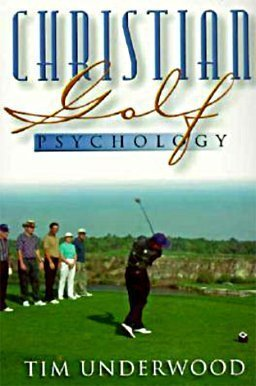 Christian Golf Psychology by Underwood, Tim (1998) Paperback