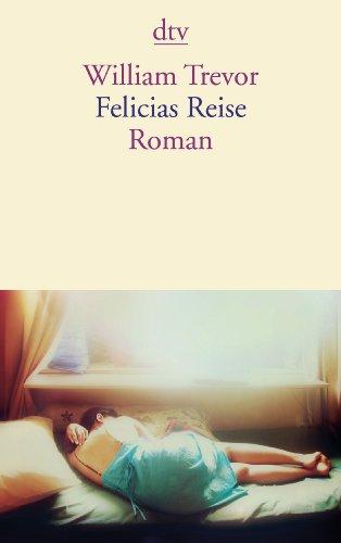 Buchseite und Rezensionen zu 'Felicias  Reise: Roman' von William Trevor