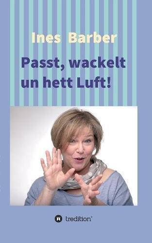 Passt, wackelt un hett Luft!: Plattdeutsche Kurzgeschichten
