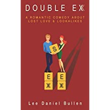 Double Ex: A Romantic Comedy about Lost Love & Lookalikes (Indie Author Series)