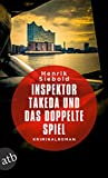 Inspektor Takeda und das doppelte Spiel von Henrik Siebold
