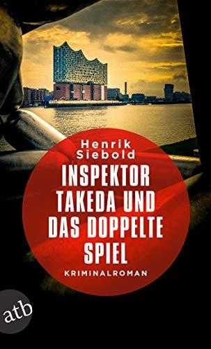 Buchseite und Rezensionen zu 'Inspektor Takeda und das doppelte Spiel: Kriminalroman (Inspektor Takeda ermittelt, Band 4)' von Henrik Siebold