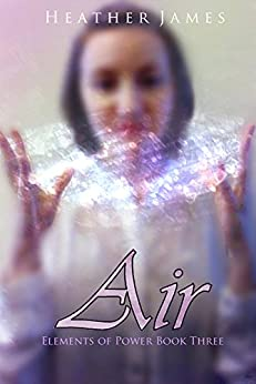 Air (Elements of Power Book 3) by [James, Heather]
