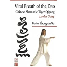 Vital Breath of the Dao: Chinese Shamanic Tiger Qigong