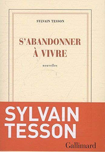 S'abandonner à vivre par Sylvain Tesson