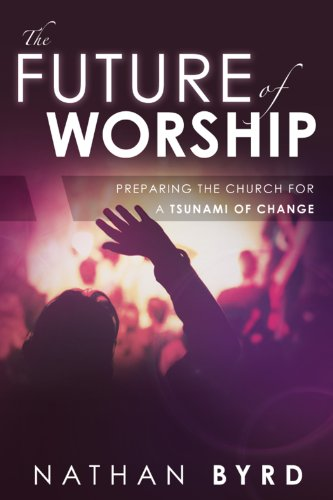 The Future of Worship: Preparing the Church for a Tsunami of Change (English Edition)