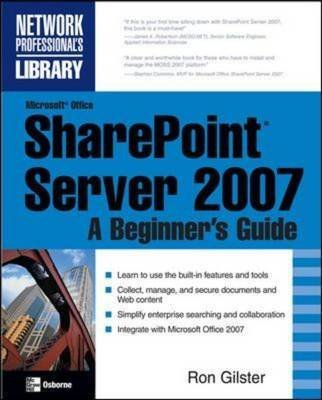 [(Microsoft Office SharePoint Server 2007 : A Beginner's Guide)] [By (author) Ron Gilster] published on (September, 2007) par Ron Gilster