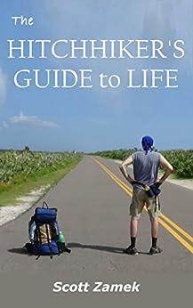 The Hitchhiker's Guide to Life (English Edition) par [Zamek, Scott]