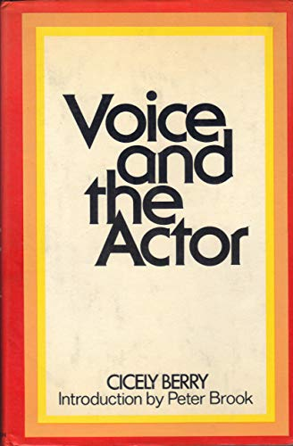 Voice and the Actor por Cicely Berry