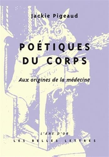Poétiques du corps: Aux origines de la médecine