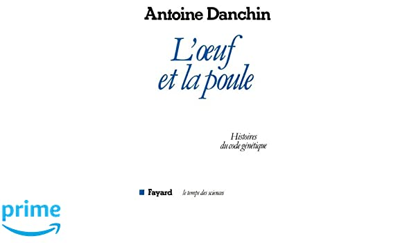 Loeuf et la poule : Histoires du code génétique (Temps des sciences) (French Edition)