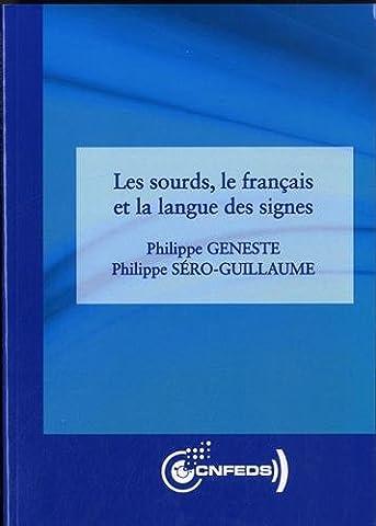 Les Sourds, le Français et la Langue des Signes