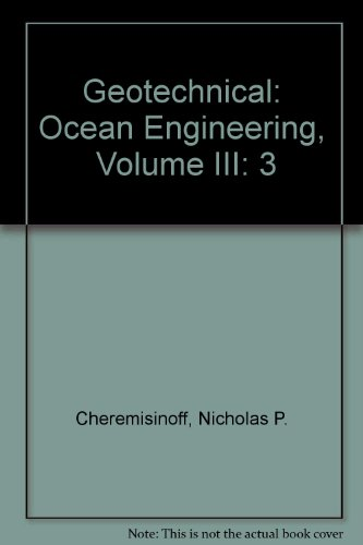 003: Geotechnical: Ocean Engineering,  Volume III