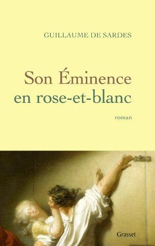 Son Eminence en rose-et-blanc par Guillaume de Sardes