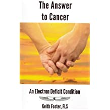 The Answer to Cancer: An Electron Deficit Condition