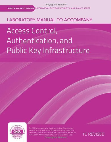 Lab Manual To Accompany Access Control, Authentication, And Public Key Infrastructure (Jones& Bartlett Learning Information Systems Security & Assurances) by vLab Solutions (2012-01-27) par vLab Solutions
