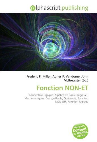 Fonction NON-ET: Connecteur logique, Algèbre de Boole (logique), Mathématiques, George Boole, Opérande, Fonction NON-OU, Fonction logique