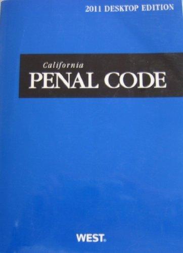 California Penal Code, 2011 Ed. (California Desktop Codes) by West (2010) Paperback