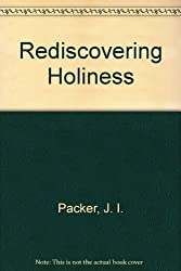 Rediscovering Holiness with Book by J. I. Packer (1999-08-02)