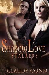 Conn, Claudy [ Shadowlove-Stalkers ] [ SHADOWLOVE-STALKERS ] Jun - 2011 { Paperback }