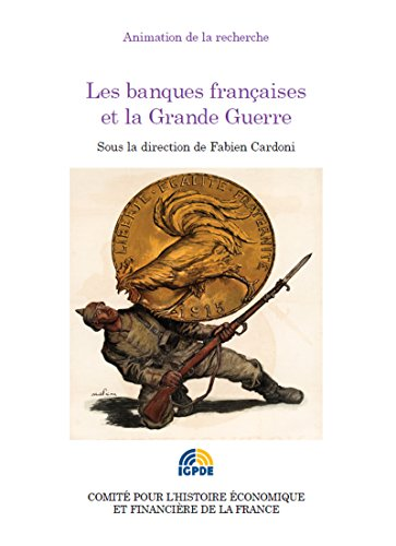 Les banques françaises et la Grande Guerre: Journée d'études du 20 janvier 2015