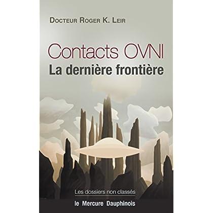 Contacts OVNI - La dernière frontière: Les dossiers non classés