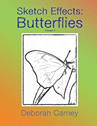 Sketch Effects: Butterflies: Coloring Book for Adults (Sketch Effects Coloring Books for Adults) (Volume 1) by Deborah Carney (2016-02-15)