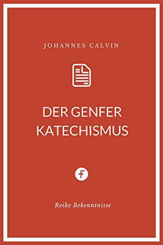 Der Genfer Katechismus (Bekenntnisse bei ceBooks.de)