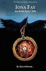 Iona Fay: An Irish Fairy Tale (Adventures of Iona Fay)