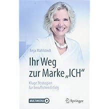 """Ihr Weg zur Marke """"ICH"""": Kluge Strategien für beruflichen Erfolg"""