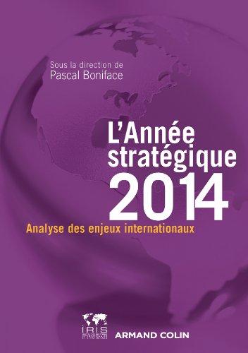 L'Année stratégique 2014: Anallyse des enjeux internationaux