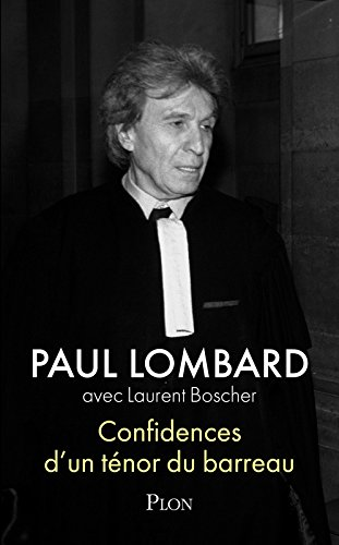 Confidences d'un ténor du barreau par Paul LOMBARD