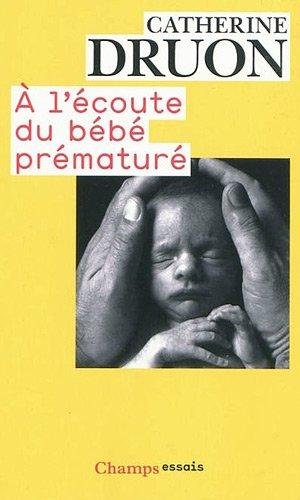A l'écoute du bébé prématuré : Une vie aux portes de la vie