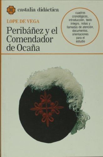 Peribáñez y el Comendador de Ocaña                                              . (CASTALIA DIDACTICA. C/C.)