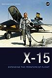 X-15: Extending the Frontiers of Flight