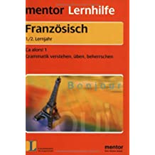 mentor Lernhilfe: Französisch 1./2. Lernjahr: Ça alors! 1 - Grammatik verstehen, üben, beherrschen