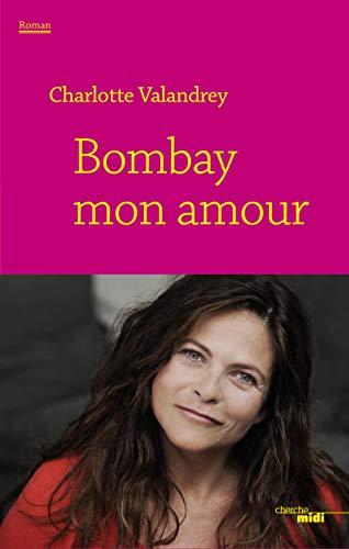 Bombay mon amour par Charlotte VALANDREY