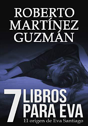 SIETE LIBROS PARA EVA (Mejor novela negra independiente...