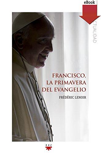 Francisco, la primavera del evangelio (eBook-ePub) (GP Actualidad) por Frédéric Lenoir