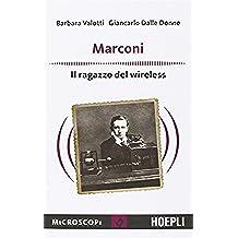 Marconi. Il ragazzo del wireless